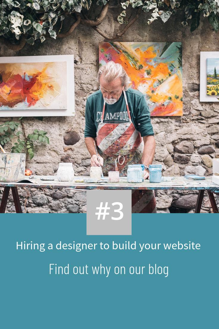 Mistake 3 Hiring A Designer To Build Your Website Web Design Design Hiring