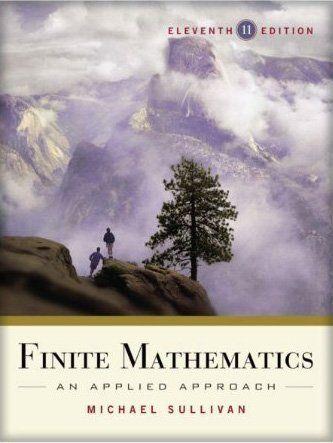 Finite Mathematics An Applied Approach 11th Edition By Michael Sullivan 25 52 Michael Sullivan Mathematics Digital Word