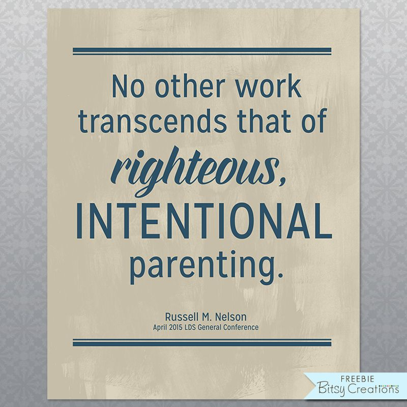 Nelson Parenting Free Printable April 2015 LDS General Conference Quote from BitsyCreations #ldsconf