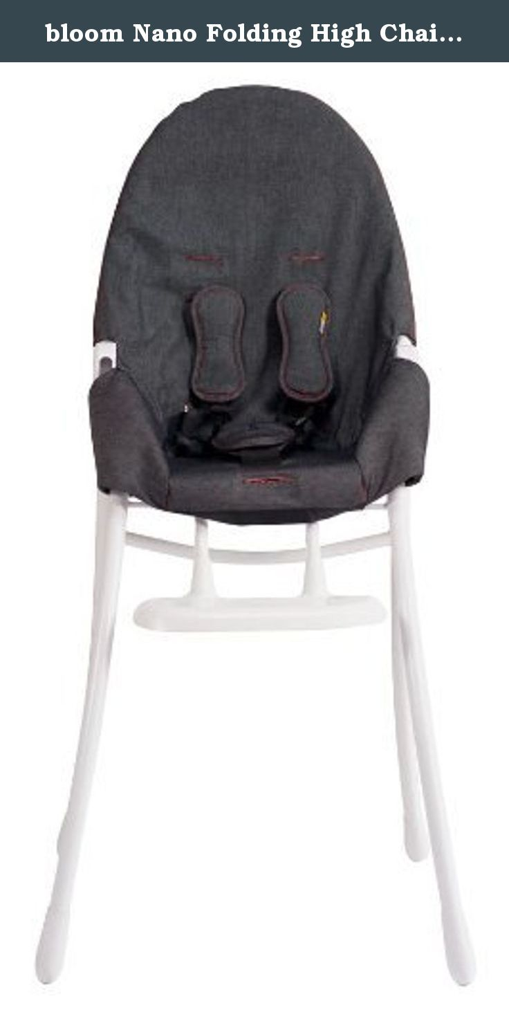Bloom Nano Folding High Chair With White Frame In Downtown Denim Sit Fold Store With Its European Styling And Flat Fol High Chair Folding High Chair Chair