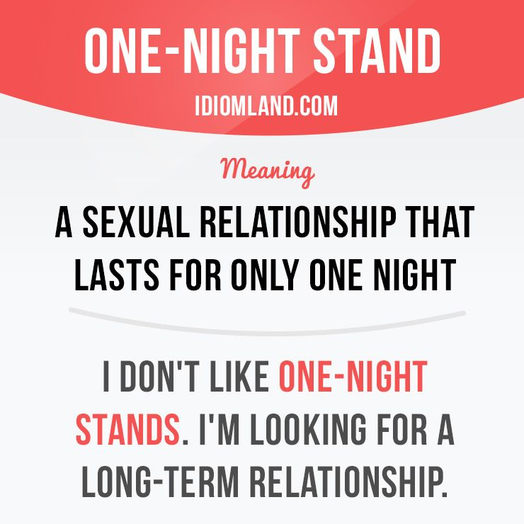 One Night Stand Is A Sexual Relationship That Lasts For