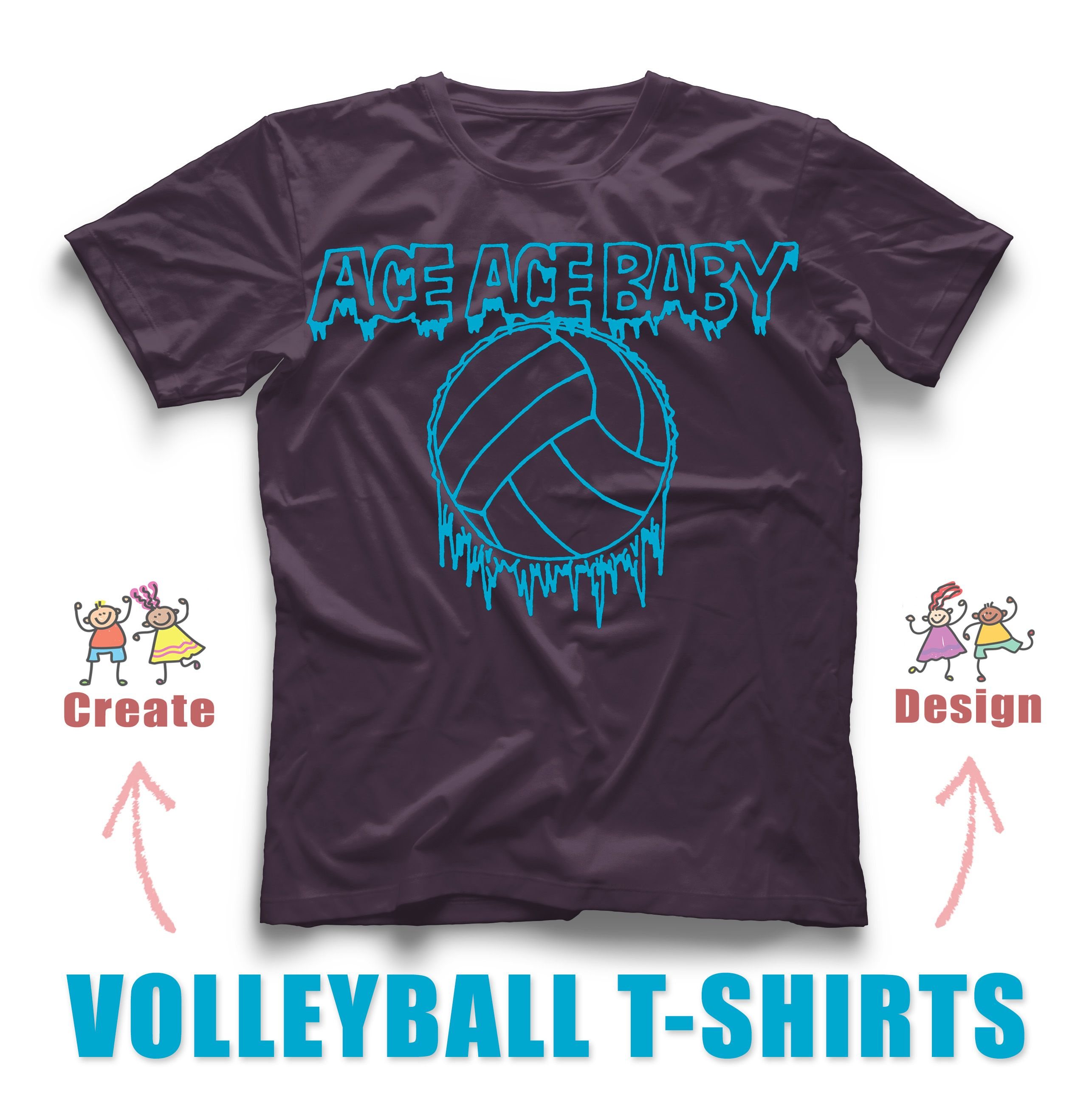 Ace Ace Ace Baby Volleyball Custom T Shirt Design Idea For Your Team Rushordertees Com T Shirt Design Template Shirt Designs Team T Shirts