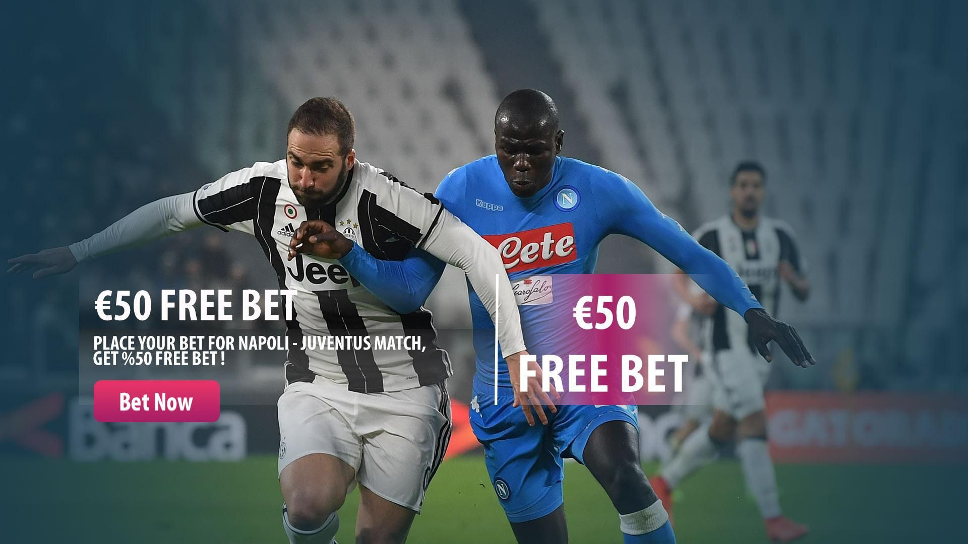 GET €50 FREE BET ! Make your bet to Napoli Juventus