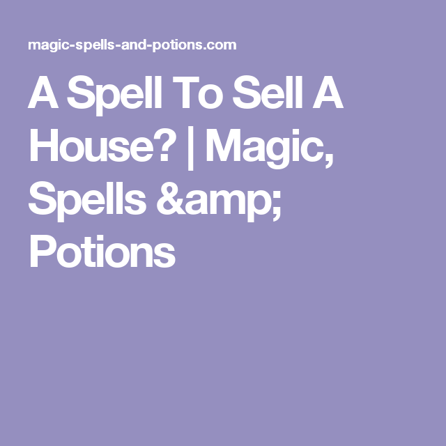 A Spell To Sell A House? | Magic, Spells & Potions | Pagan