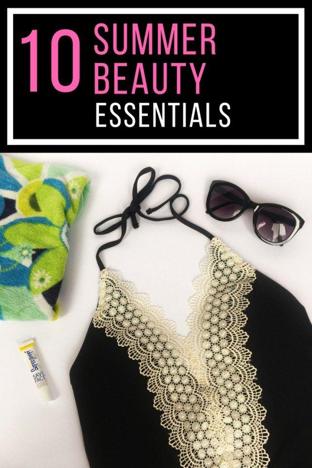 10 Summer Beauty Essentials #beautyessentials