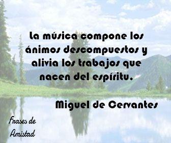 Frases Filosoficas Sobre La Musica De Miguel De Cervantes