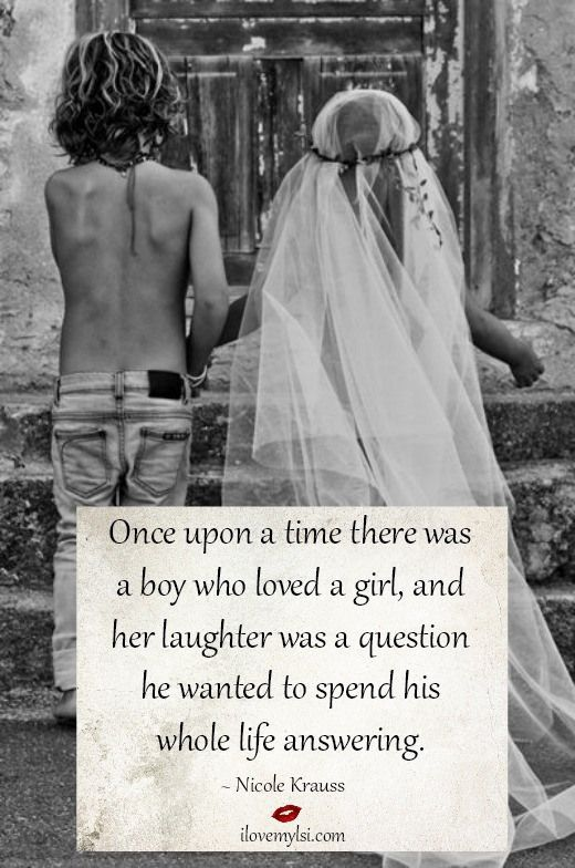 Love Quotes For Him For Her Once Upon A Time There Was A Boy Who