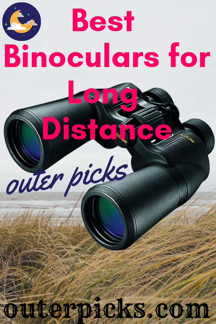 looking for the best binoculars for long distance? We make a