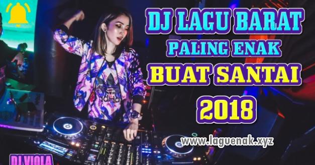 100 Kumpulan Lagu DJ Barat Terbaru 2018 Paling Enak