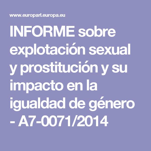 INFORME sobre explotación sexual y prostitución y su impacto en la igualdad de género - A7-0071/2014