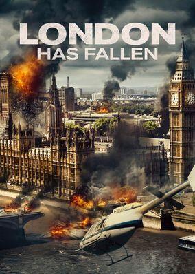 Check Out London Has Fallen On Netflix London Has Fallen