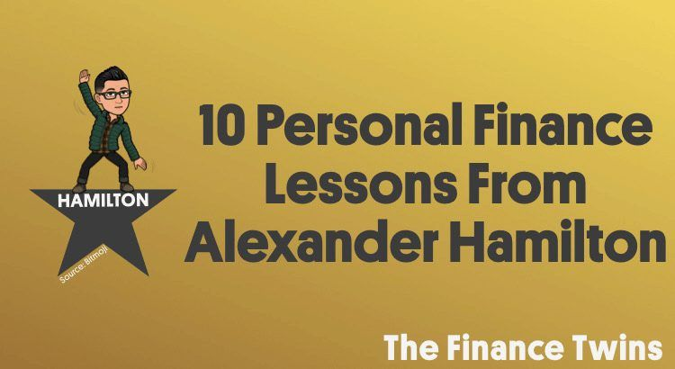 10 Personal Finance Lessons From Alexander Hamilton Personal