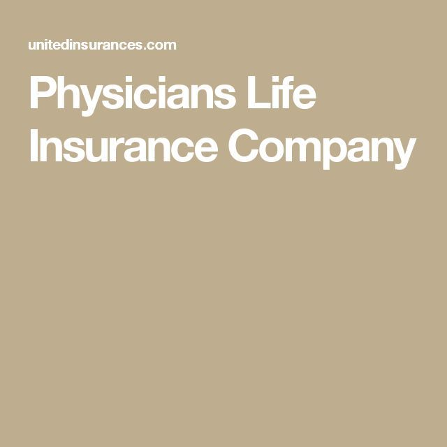 Awesome Life insurance quotes 2017: Physicians Life Insurance ...