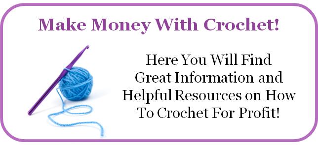 Make Money With Crochet #crochetformoney