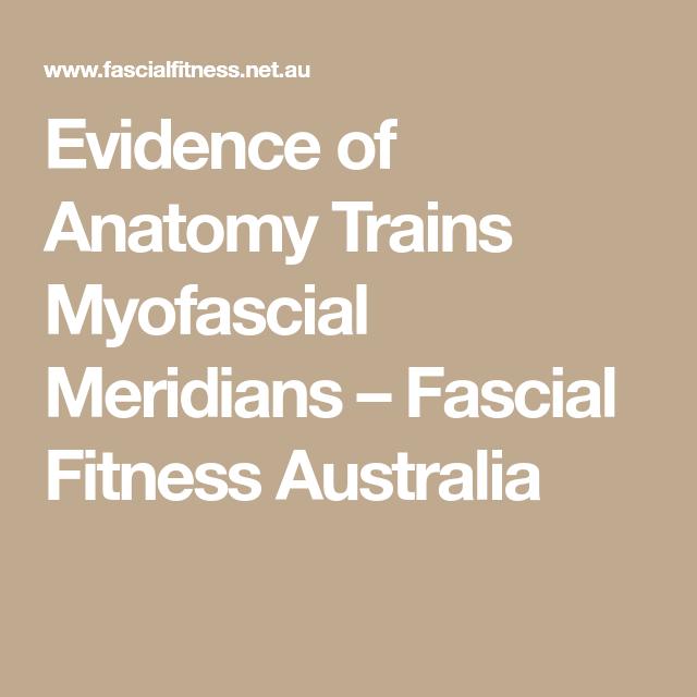 Evidence Of Anatomy Trains Myofascial Meridians Fascial Fitness