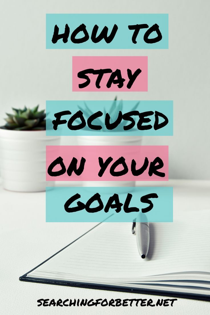 How To Stay Focused & Stick To Your Life Goals SFB
