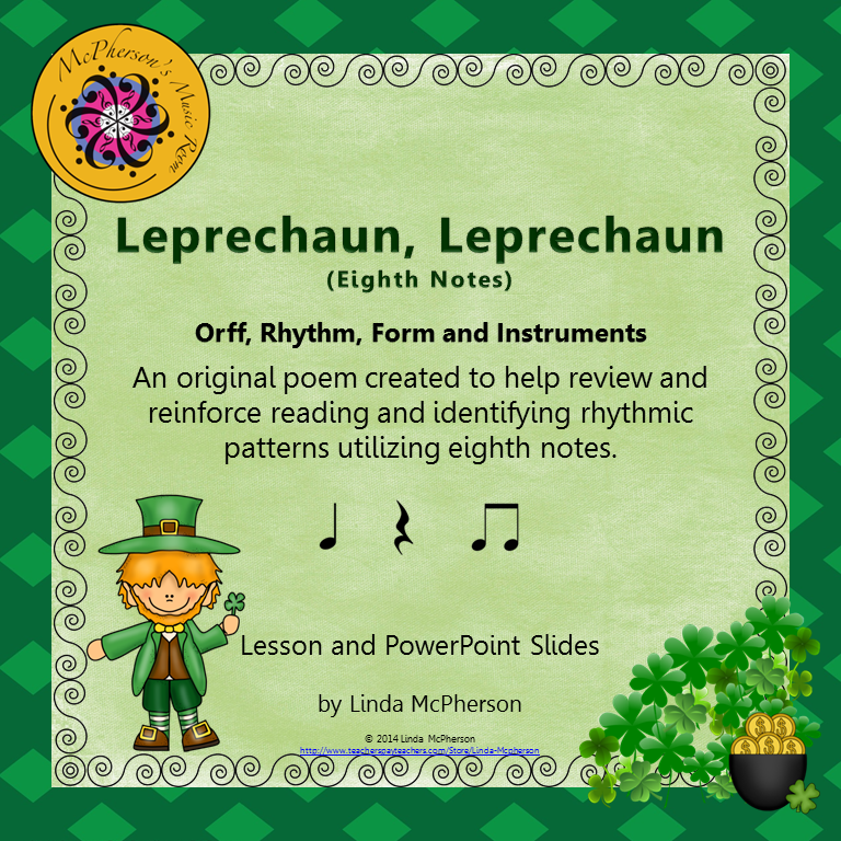 Your students will fall in love with this little Leprechaun and will not even realize they are working on reading and aurally identifying eighth note rhythms.  They will love the interactive PowerPoint slides where they help him collect additional coins.  Watch the coin magically add to his pot of gold!