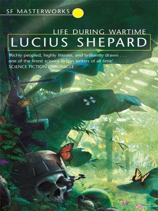 Lucius Shepherd - Life During Wartime
