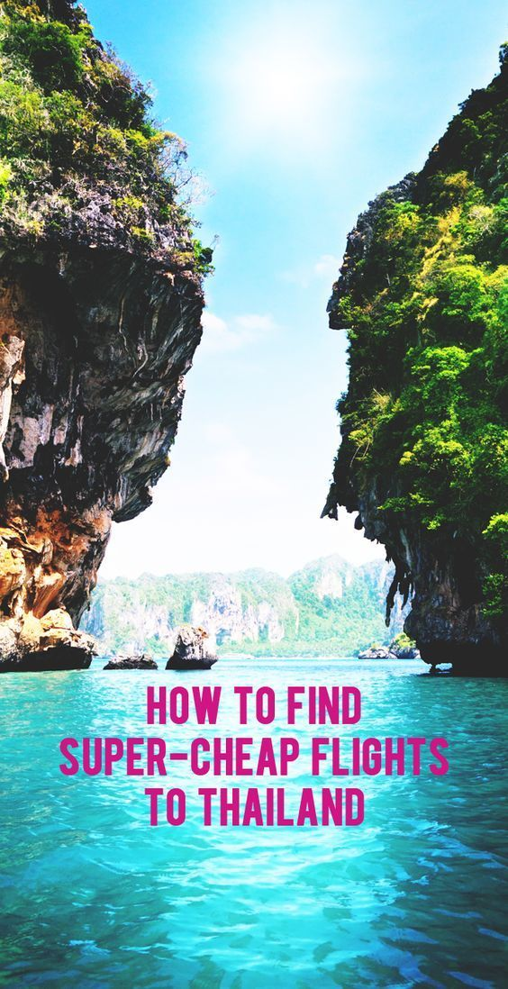 How to Find Super-Cheap Flights to Thailand. #travel #tips #tricks #deals #save ...