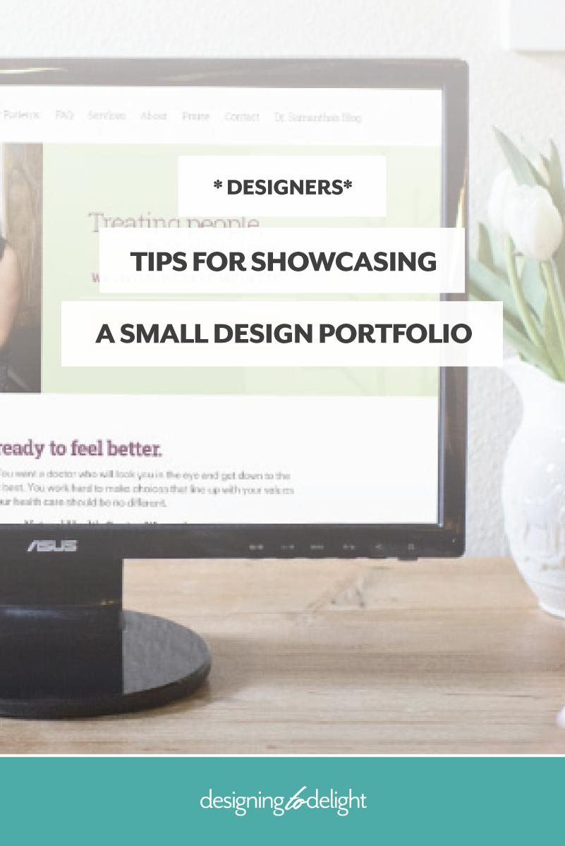 Tips For Showcasing A Small Design Portfolio Portfolio Design Portfolio Web Design Graphic Design Tools