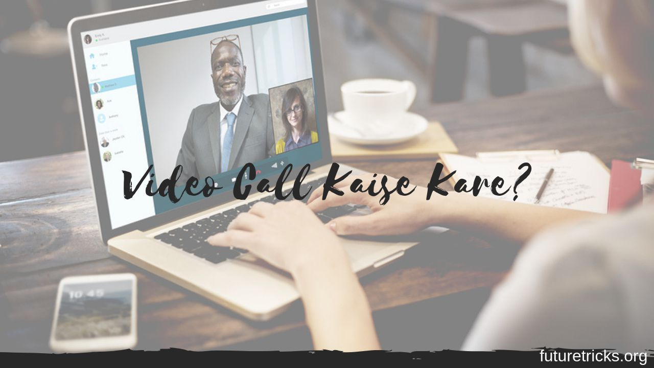 how to make video call in hindi? Video Call Kaise Kare