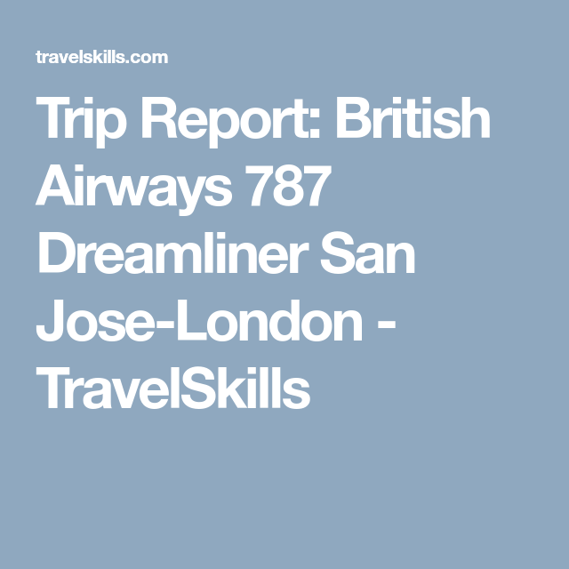 Trip Report British Airways  Dreamliner San JoseLondon