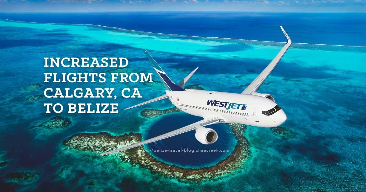 Westjet Flights To Belize 2017 Calgary Toronto Belize