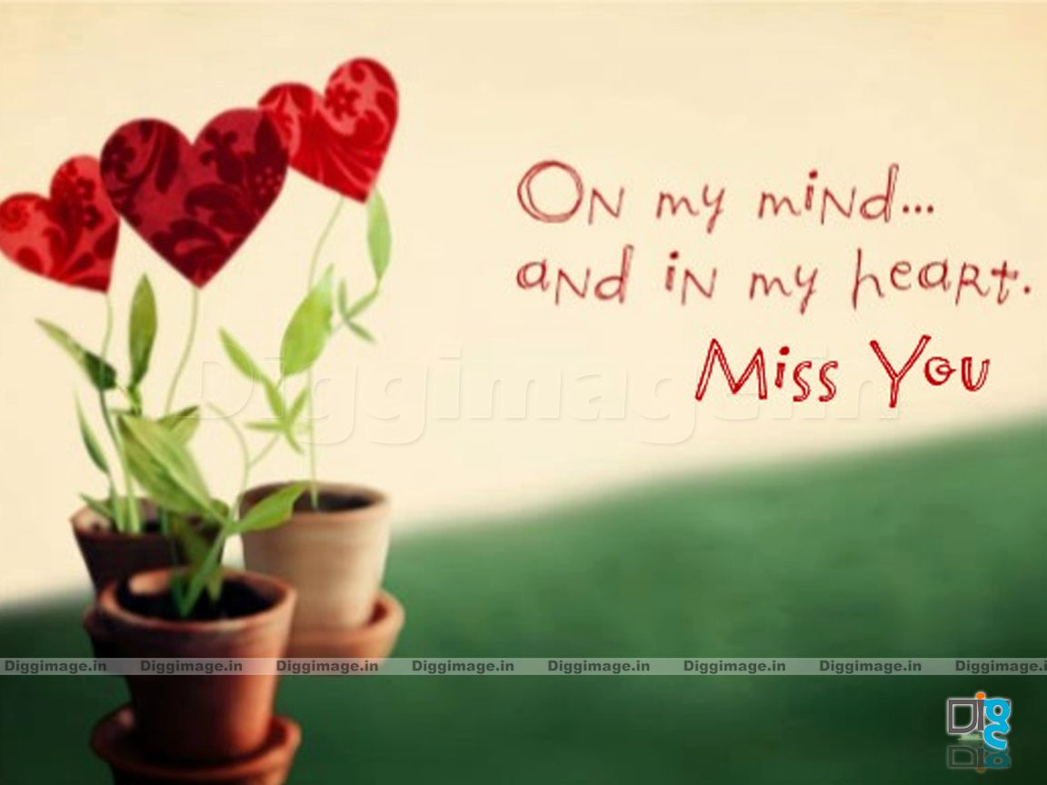 """I miss You """"On my mind....and in my heart ...I miss you dear """" 