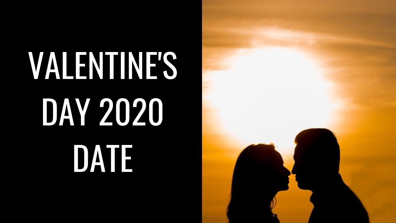 Valentine S Day 2020 Date Valentine Day Kab Hai 2020 When Is Valenti Valentines Day Valentine Dating
