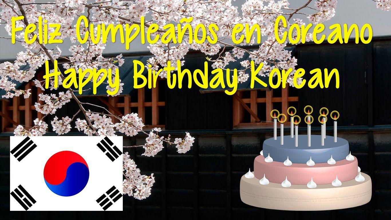 Feliz Cumpleaños en coreano ♥ Happy Birthday Korean /Korea