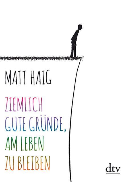 Ziemlich Gute Grunde Am Leben Zu Bleiben Von Matt Haig Good Books Best Books To Read Book Club Books