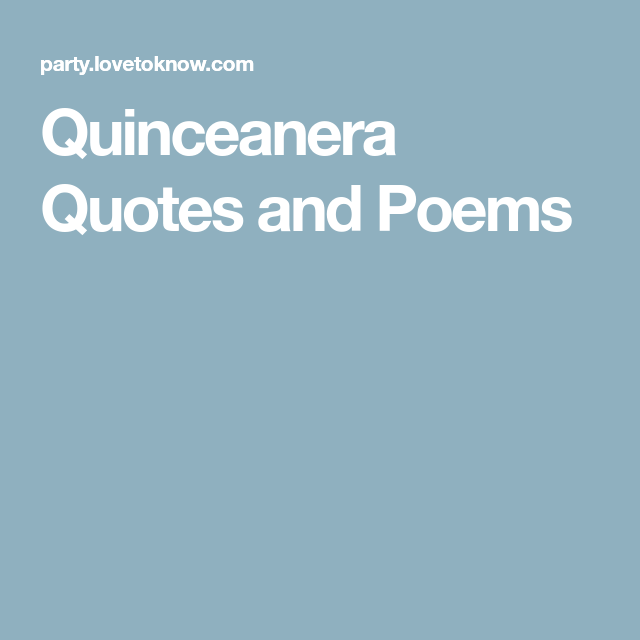 Quinceanera Quotes And Poems Quinceanera Birthday Quotes
