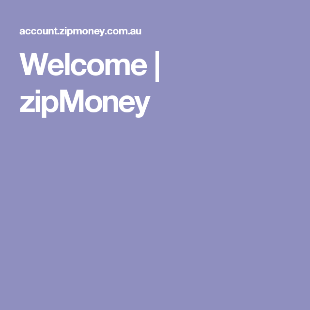 Welcome Zipmoney Welcome Model