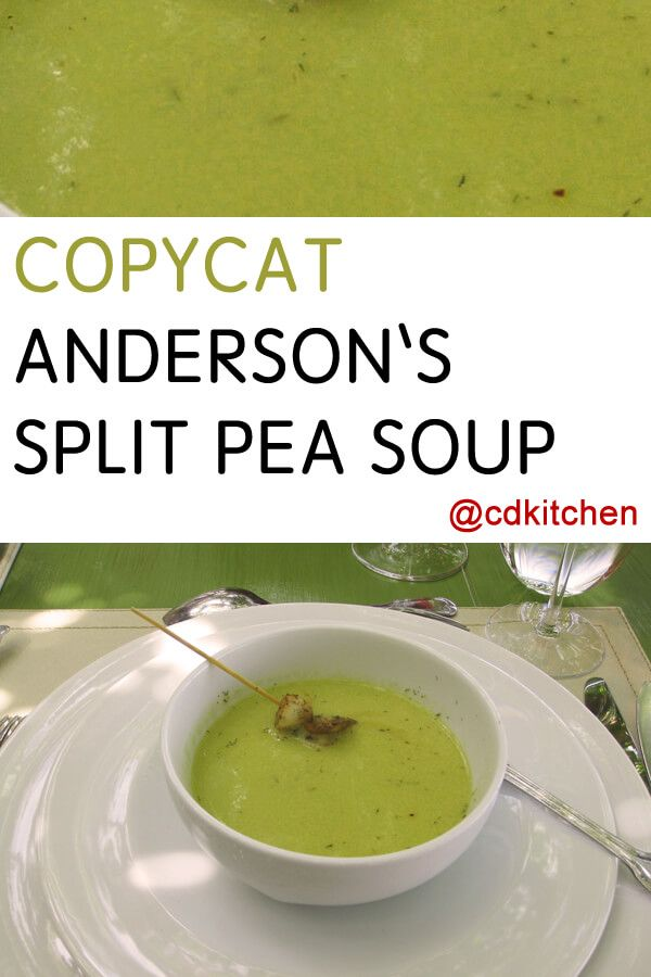 A Copycat Of The Soup Served At Pea Andersen S And You Know It Has