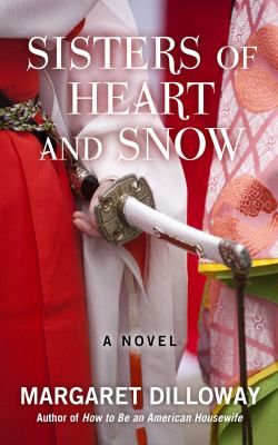 Sisters of Heart and Snow [large print] by Margaret Dilloway