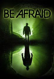 Be Afraid (2017) Watch Full Movies,Watch Be Afraid (2017) Full Free Movie, Online Full Movie Watch or Download,Full Movies