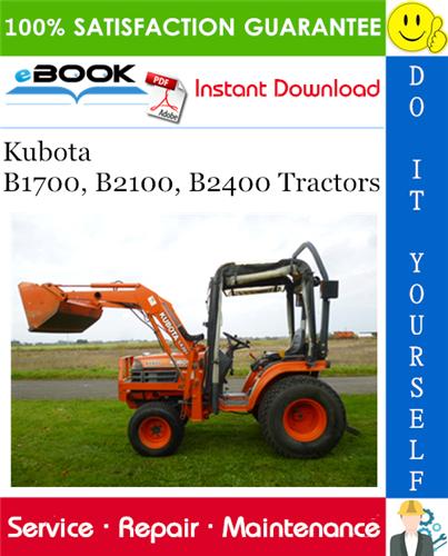 Kubota B1700 B2100 B2400 Tractors Service Repair Manual Repair Manuals Kubota Tractors