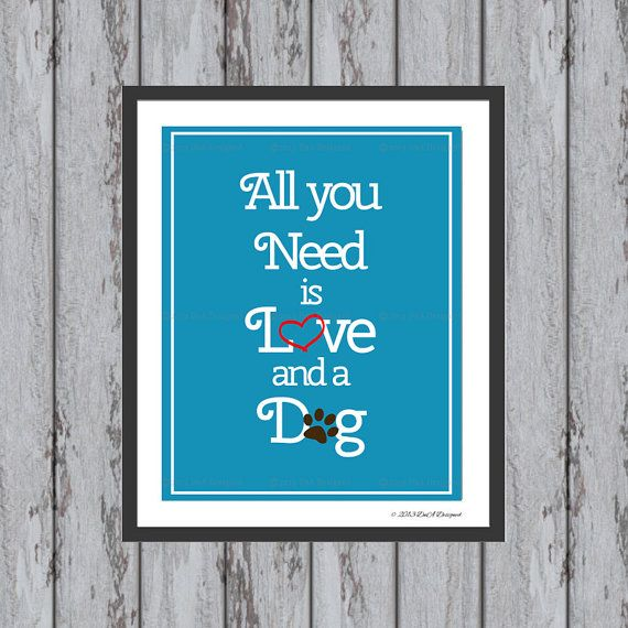 All You Need Is Love And A Dog Print Animal Lover Wall Etsy Dog Quotes Love Dog Quotes Labradoodle Funny