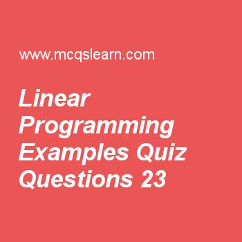 Learn Quiz On Linear Programming Examples Applied Math Quiz 23 To