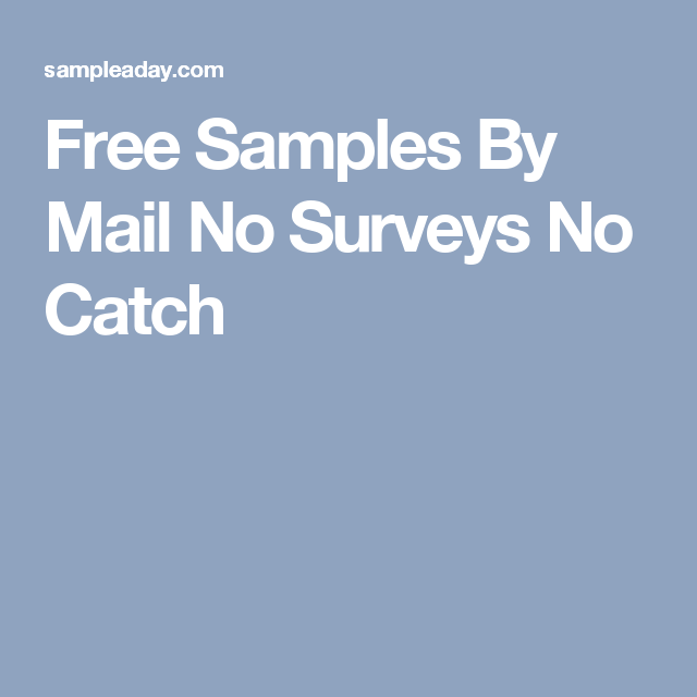 Free Samples By Mail No Surveys No Catch  Free Stuff