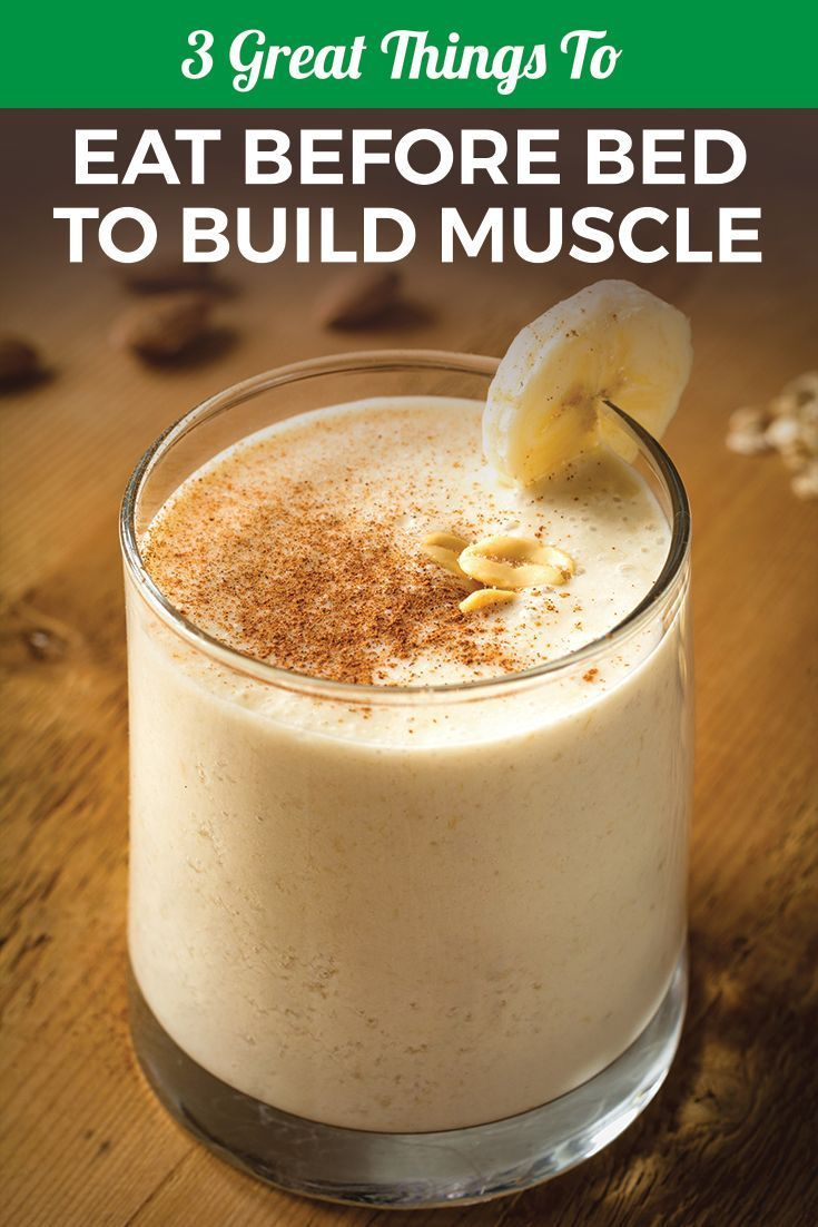 3 Great Things to Eat Before Bed to Build Muscle Food to