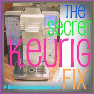 Mommy x 3= Insanity: Burp it and Spank it!! (the secret Keurig fix)