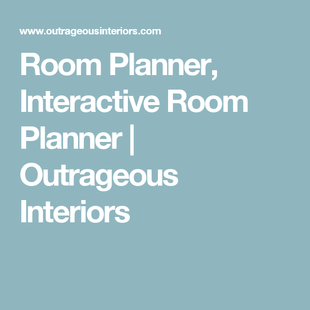Wonderful Room Planner, Interactive Room Planner | Outrageous Interiors