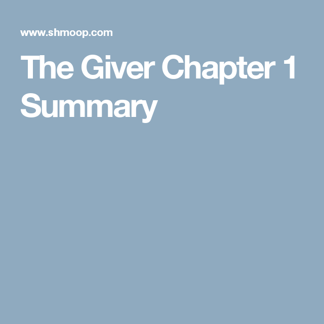 The Giver Chapter 1 Summary  READ between the lines