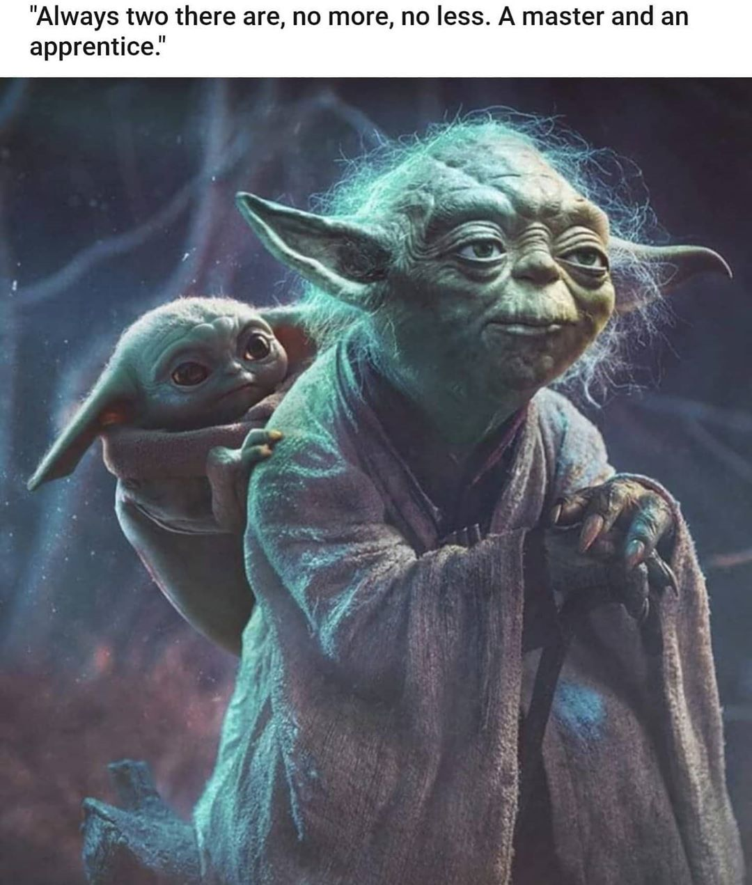 Baby Yoda On Instagram Always Two There Are Follow Babyyoda I Am For More Cuteness Share Baby Yod Star Wars Pictures Star Wars Images Star Wars Background