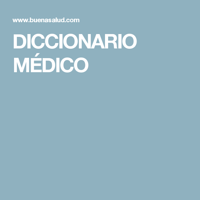 DICCIONARIO MÉDICO
