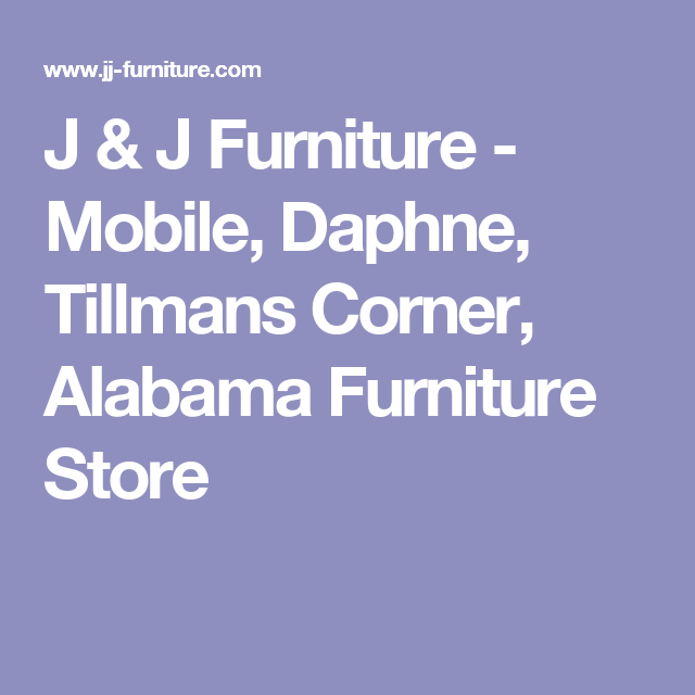 J And J Furniture Daphne Al Rigakublogcom
