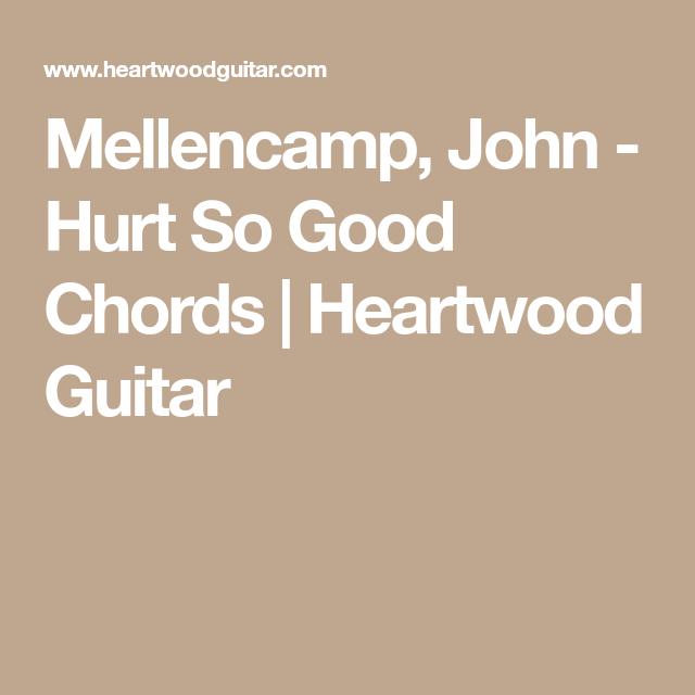 Mellencamp John Hurt So Good Chords Heartwood Guitar Guitar