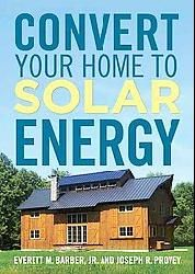 Convert Your Home To Solar Energy Paperback By Barber Everett M