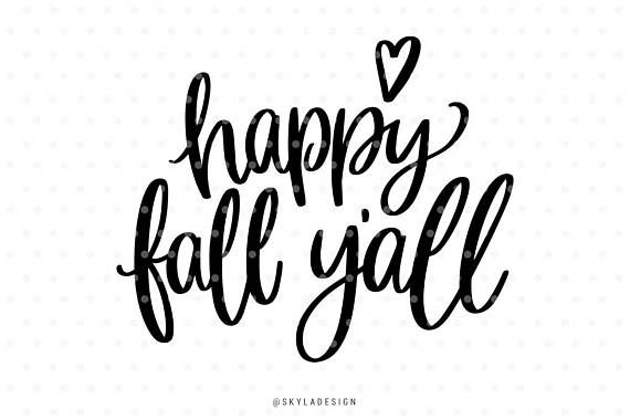 Happy Fall Yall Svg Files Svg Clipart Autumn Svg Fall Svg Autumn Quotes Happy Fall Happy Fall Y All